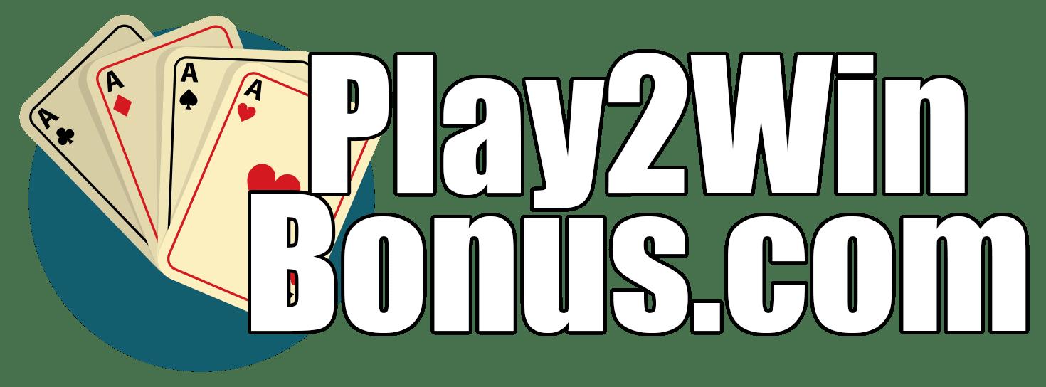 Play 2 Win Bonus